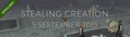 Stealing Creation 5 September 2015.png